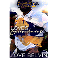 Love's Encroachment (Connecticut Kings Book 7)