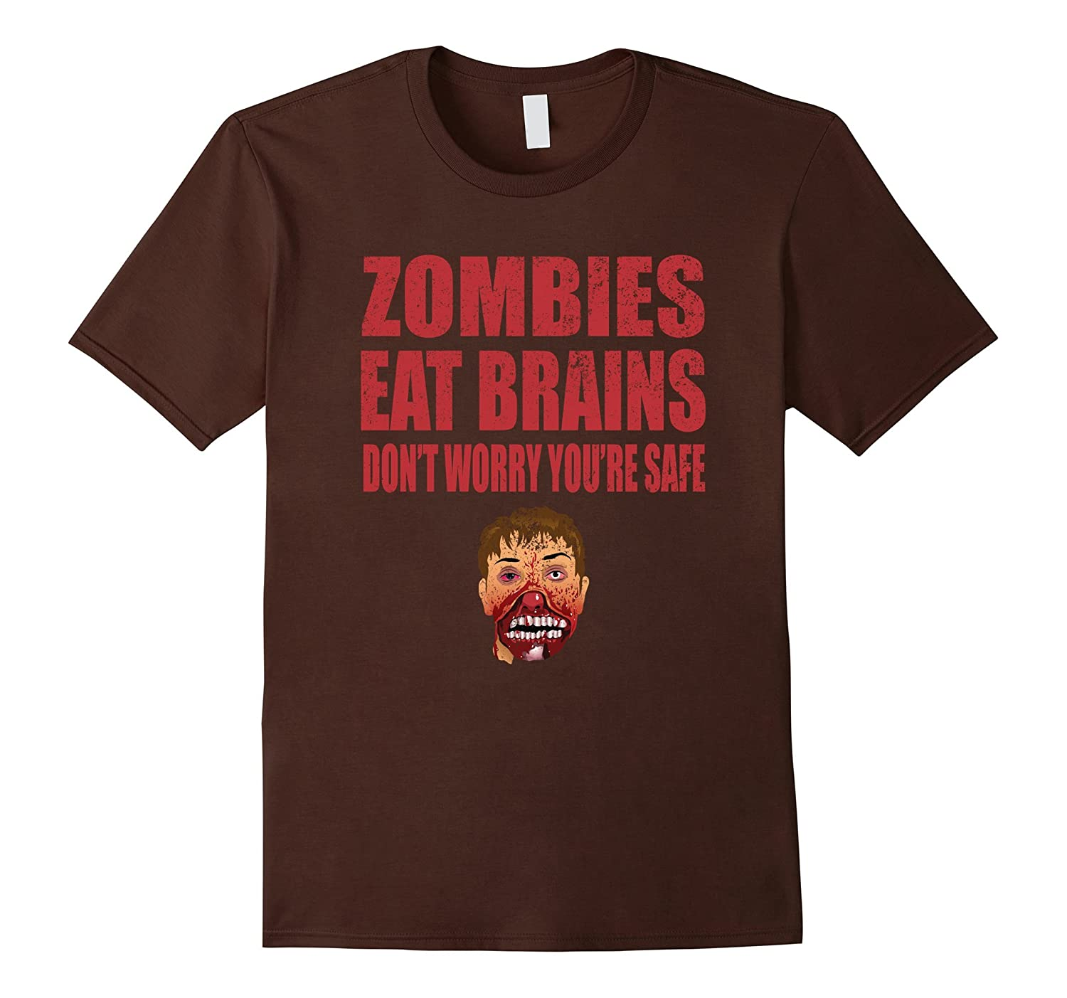 Zombies Eat Brains, Safe Stupid Funny Sarcasm T Shirt-TH