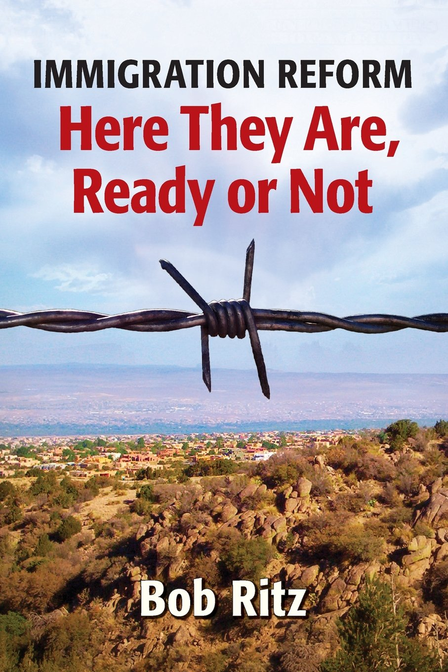 IMMIGRATION REFORM: Here They Are Ready Or Not pdf epub