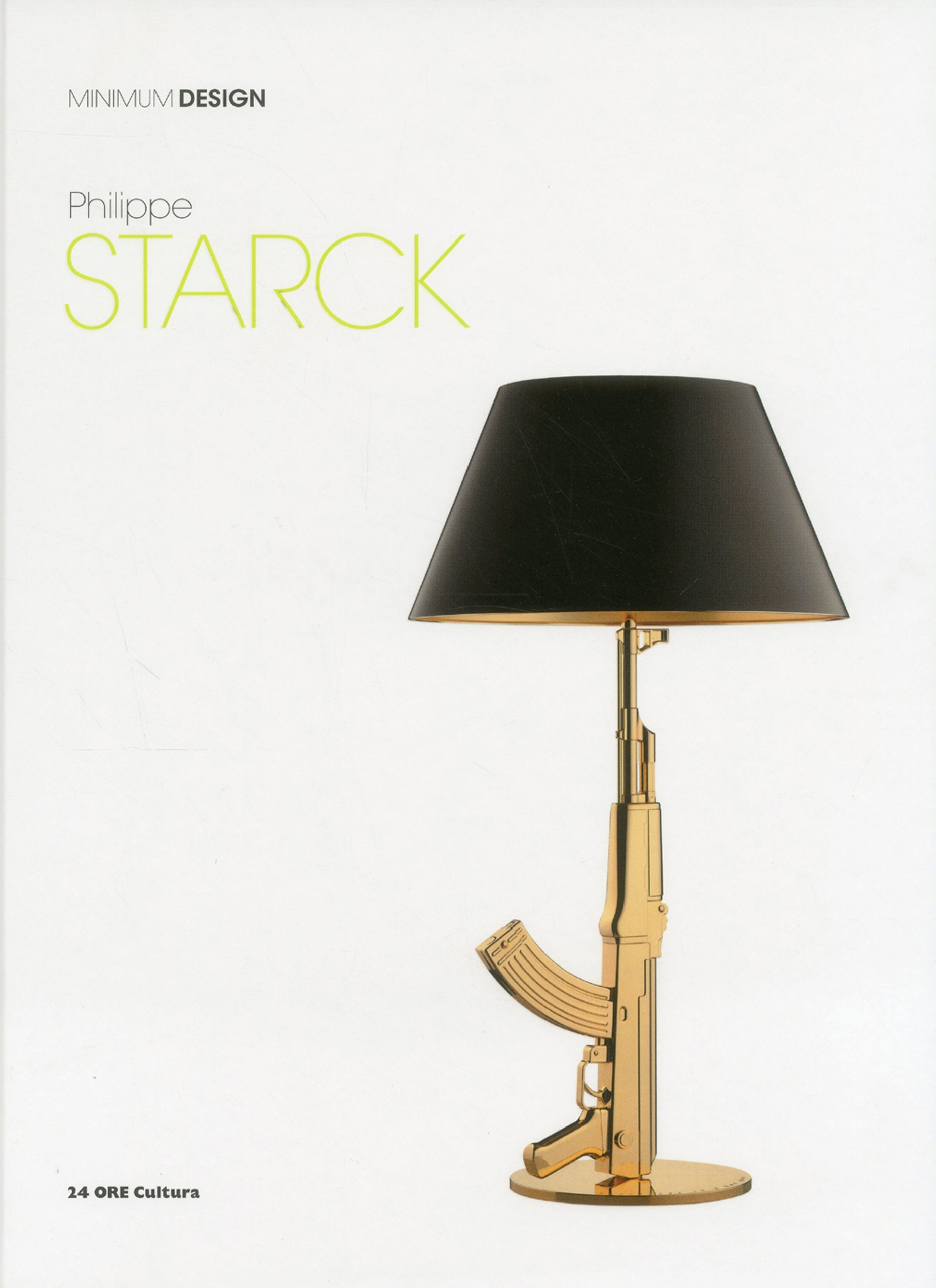 Philippe Starck: Minimum Design: Amazon.co.uk: Christina Morozzi:  9788866480303: Books