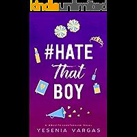 #HateThatBoy (#BestFriendsForever Book 2)