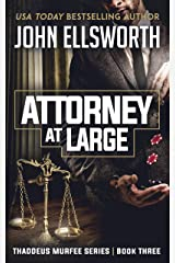 Attorney at Large: A Legal Thriller (Thaddeus Murfee Legal Thriller Series Book 3) Kindle Edition