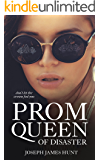 Prom Queen of Disaster: A High School Romance