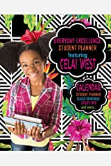 Everyday Excellence Student Planner: Featuring Celai West Paperback