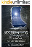The Resurrection Of Jesus: Hot Off The Press
