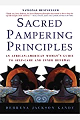 Sacred Pampering Principles: An African-American Woman's Guide to Self-care and Inner Renewal Paperback