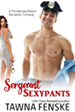 Sergeant Sexypants (Ponderosa Resort Romantic Comedies Book 3)