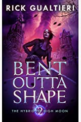 Bent Outta Shape (The Hybrid of High Moon Book 2) Kindle Edition