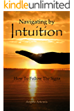 Navigating by Intuition: How to Follow The Signs