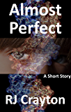 Almost Perfect: A Short Story