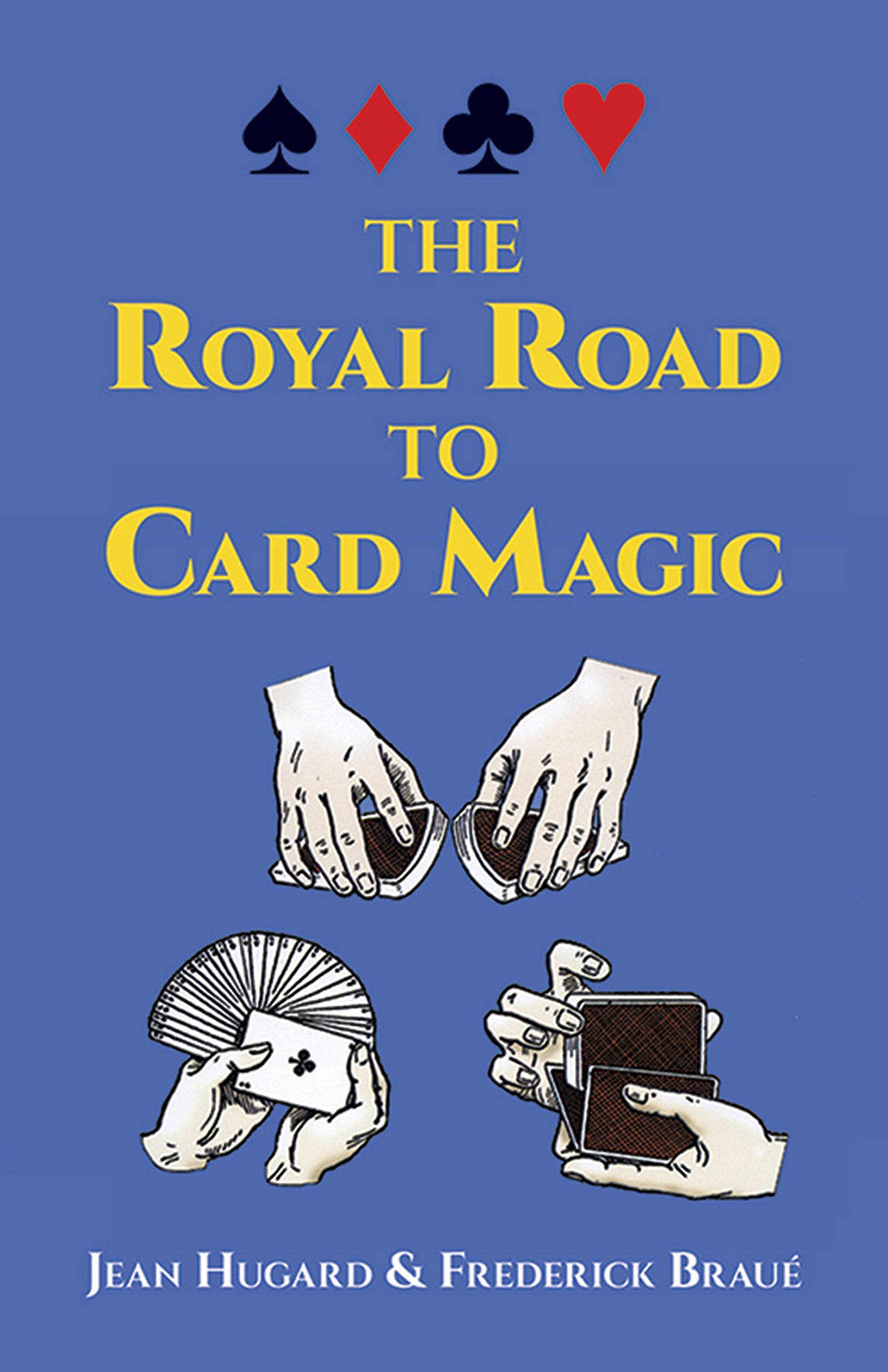 Buy The Royal Road to Card Magic (Dover Magic Books) Book Online at Low  Prices in India | The Royal Road to Card Magic (Dover Magic Books) Reviews  & Ratings ...