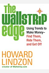 The Wallstrip (TM) Edge: Using Trends to Make Money -- Find Them, Ride Them, and Get Off Kindle Edition