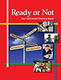Ready or Not: Your Retirement Planning Guide