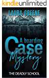 The Deadly School (A Boarding Case Mystery Book 1)