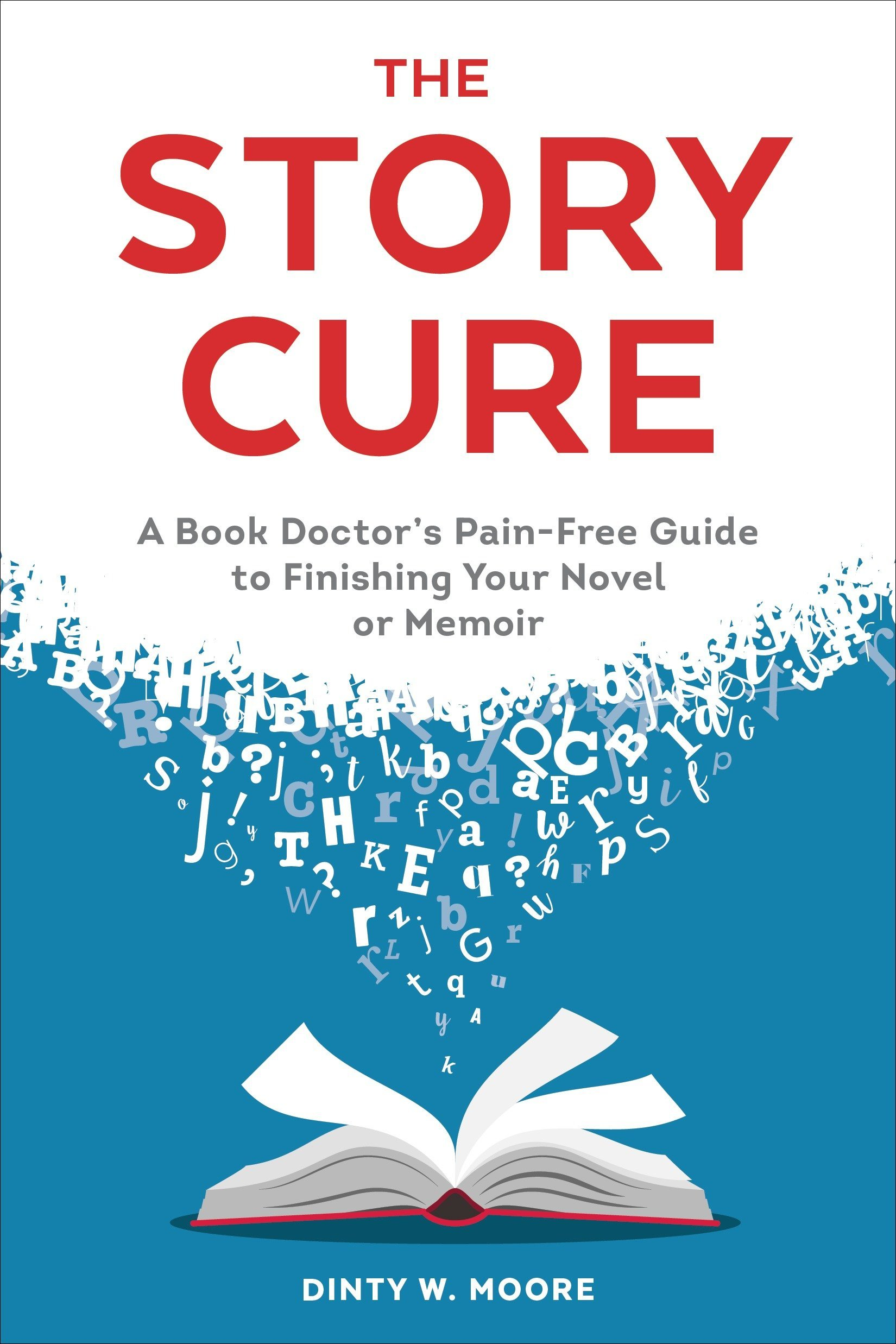 the story cure a book doctor s pain free guide to finishing your