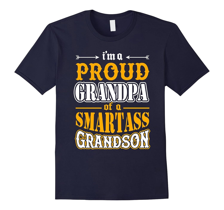 Im A Proud Grandpa Of A Smartass Grandson Shirt-CD