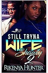 Still Tryna Wife Shawty 2 Kindle Edition