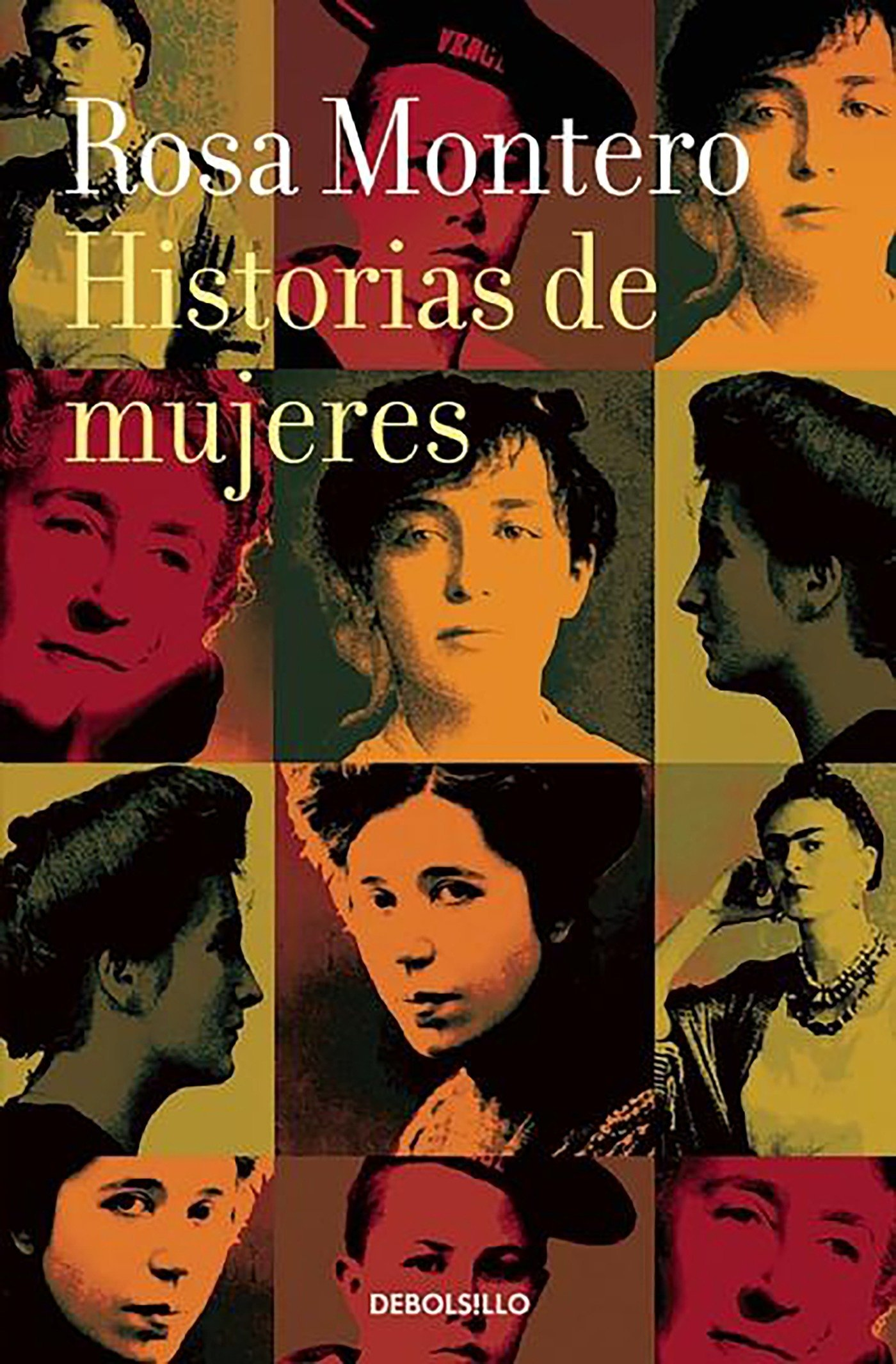 Historias de mujeres (BEST SELLER) Tapa blanda – 22 oct 2015 Rosa Montero Debolsillo 8490629250 Biography - 19th century