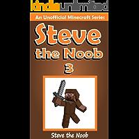 Steve the Noob 3 (An Unofficial Minecraft Book) (Minecraft Diary Steve the Noob Collection)