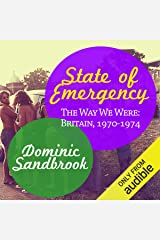State of Emergency: The Way We Were: Britain, 1970-1974 Audible Audiobook