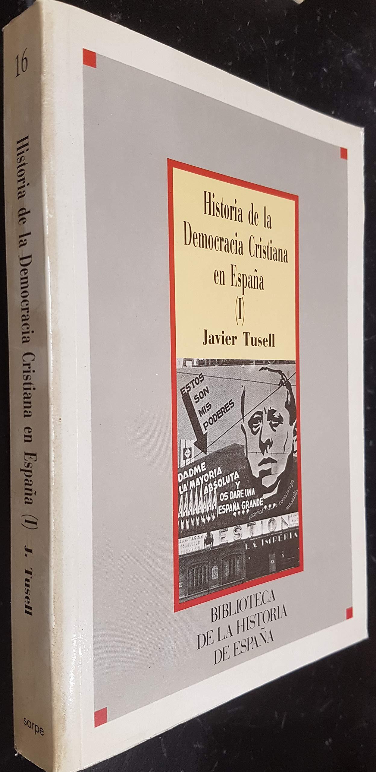 Historia De La Democracia Cristiana En España. 2 Vols.: Amazon.es ...