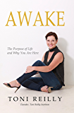 Awake: The Purpose of Life and Why You Are Here