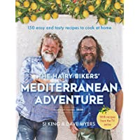 The Hairy Bikers' Mediterranean Adventure (TV tie-in): 150 easy and tasty recipes to cook at home