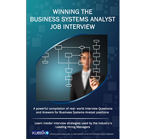 Winning The Business Systems Analyst Job Interview A Powerful Compilation Of Real World Interview Questions And Answers For Business Systems Analysis Positions Ebook Global Kuebiko Amazon Ca Kindle Store