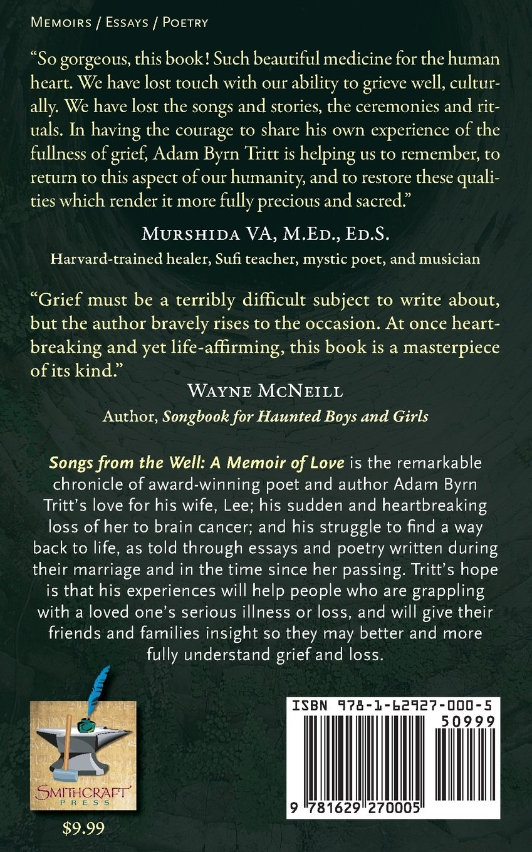 Songs from the Well: A Memoir of Love: Adam Byrn Tritt, Craig R. Smith:  9781629270005: Amazon.com: Books