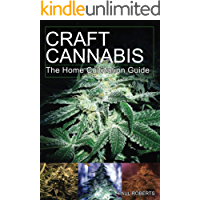 Craft Cannabis: The Home Cultivation Guide (English Edition)