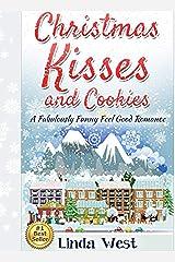 Christmas Kisses and Cookies: An Adorable Christmas Story Cuter Than a Bowl of Kittens Kindle Edition