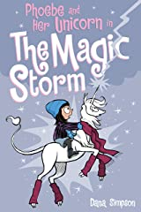 Phoebe and Her Unicorn in the Magic Storm (Phoebe and Her Unicorn Series Book 6) Kindle Edition