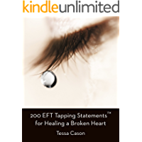 200 EFT Tapping Statements for Healing a Broken Heart