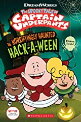 The Horrifyingly Haunted Hack-A-Ween (The Epic Tales of Captain Underpants TV: Young Graphic Novel) Kindle Edition