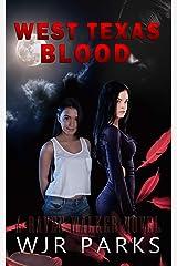 West Texas Blood: Hidden World Series (A Raven Walker Novel Book 1) Kindle Edition
