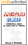 American Slang: Conversational English You Cannot Learn in Textbooks (English Edition)