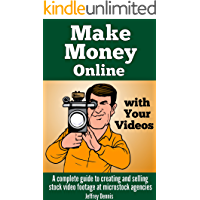 Make Money Online with Your Videos: A complete guide to creating and selling stock video footage at microstock agencies. book cover