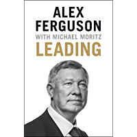 Image for Leading: Lessons in leadership from the legendary Manchester United manager