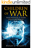 Children of War: Imagination is your only limitation (The Ascended Book 1)