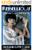 Rebellious: Martini Club 4 Series - The 1920s