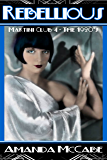 Rebellious: Martini Club 4 Series - The 1920s