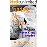 Finding Mr. Right: The Love I Never Knew I Needed (Right Series Book 1)