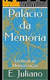 Palácio da Memória: Técnicas de Memorização