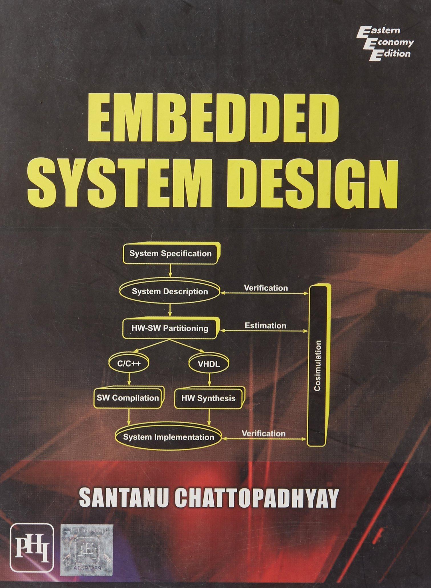Embedded System Design Santanu Chattopadhyay 9788120340244 Amazon Com Books