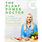 The Plant Power Doctor: A simple prescription for a healthier you (Includes delicious recipes to transform your health)