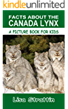 Facts About The Canada Lynx (A Picture Book For Kids 114)