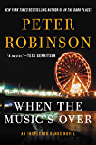 When the Music's Over: An Inspector Banks Novel (Inspector Banks Series)