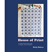 House of Print: A modern printer's take on design, colour and pattern