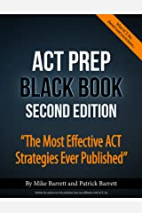 ACT Prep Black Book: The Most Effective ACT Strategies Ever Published Kindle Edition