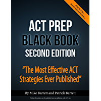 ACT Prep Black Book: The Most Effective ACT Strategies Ever Published (English Edition)
